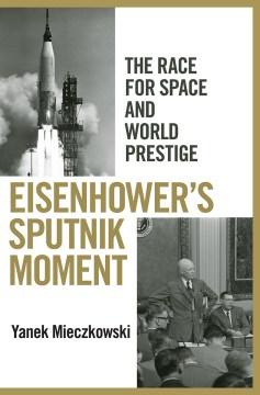 Eisenhower's-Sputnik-moment-:-the-race-for-space-and-world-prestige