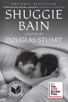 Shuggie-Bain-:-a-novel-/-by-Douglas-Stuart.