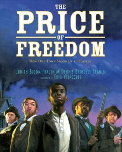 The-price-of-freedom-:-how-one-town-stood-up-to-slavery-/-Judith-Bloom-Fradin-and-Dennis-Brindell-Fradin-;-illustrated-by-Eric-