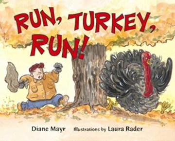 Run,-Turkey,-run!-/-Diane-Mayr-;-illustrations-by-Laura-Rader.
