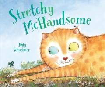 Stretchy-McHandsome-/-Judy-Schachner.