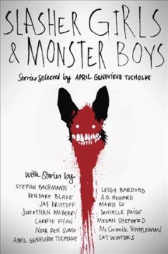 Slasher-girls-and-monster-boys-/-stories-selected-by-April-Genevieve-Tucholke.