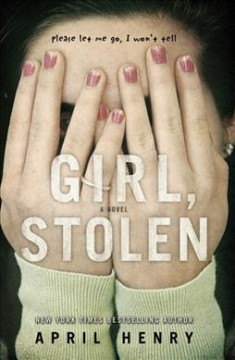 """""""Girl, Stolen"""" by April Henry book cover"""