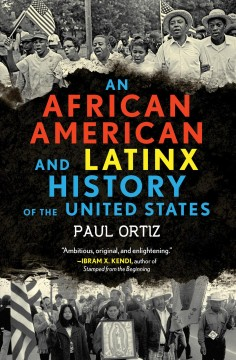 An-African-American-and-Latinx-history-of-the-United-States-[electronic-resource]-/-Paul-Ortiz.