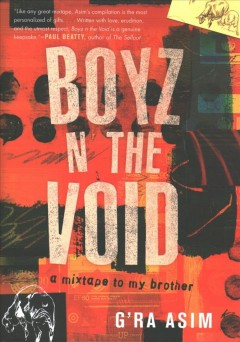 Boyz n the Void : a mixtape to my brother