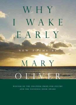 Why I wake early : new poems