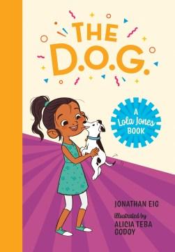 The-D.O.G.-/-Jonathan-Eig-;-illustrated-by-Alicia-Teba-Godoy.