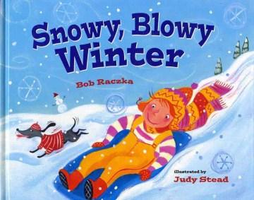Snowy,-blowy-winter-/-Bob-Raczka-;-illustrated-by-Judy-Stead.