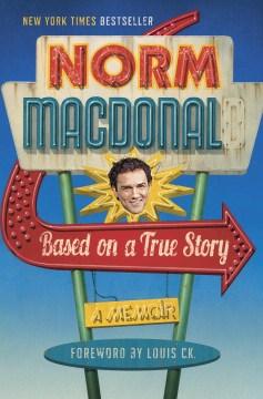 Based on a true story : a memoir