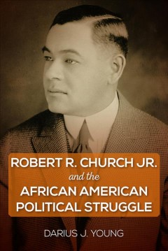 Robert-R.-Church-Jr.-And-the-African-American-Political-Struggle