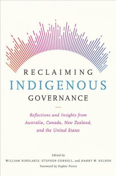 Reclaiming-Indigenous-governance-:-reflections-and-insights-from-Australia,-Canada,-New-Zealand,-and-the-United-States-/-edited