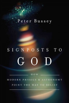 Signposts-to-God-:-how-modern-physics-and-astronomy-point-the-way-to-belief