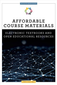 Affordable-course-materials-:-electronic-textbooks-and-open-educational-resources-/-edited-by-Chris-Diaz.