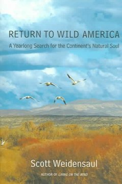 Return to wild America : a yearlong search for the continent's natural soul