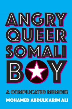 Angry-queer-Somali-boy-:-a-complicated-memoir-/-Mohamed-Abdulkarim-Ali.