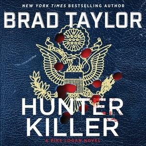 Hunter-killer-[compact-disc]-:-a-Pike-Logan-novel-/-Brad-Taylor.