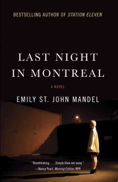 Last-night-in-Montreal-:-a-novel-/-Emily-St.-John-Mandel.