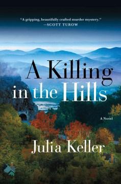 A-killing-in-the-hills-/-Julia-Keller.