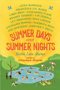 Summer days and summer nights : twelve love stories