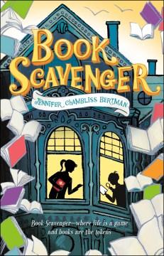Book Scavenger by Jennifer Chambliss Bertman book cover.