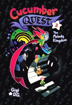 Cucumber-quest.-3,-The-Melody-Kingdom-/-Gigi-D.G.