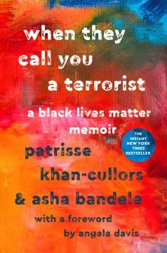 When they call you a terrorist : a black lives matter memoir