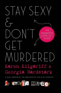 Stay sexy & don't get murdered : the definitive how-to guide