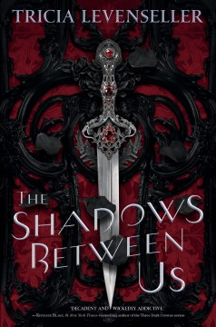 The-shadows-between-us-/-Tricia-Levenseller.