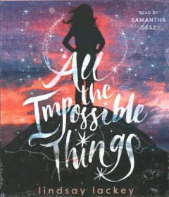 All-the-impossible-things-[compact-disc]-/-Lindsay-Lackey.