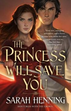 The-princess-will-save-you-/-Sarah-Henning.
