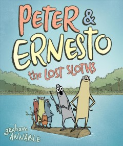 Peter-&-Ernesto:-The-Lost-Sloths-[electronic-resource]-:-Annable,-Graham.