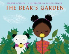 The-bear's-garden-/-Marcie-Colleen-;-illustrated-by-Alison-Oliver.