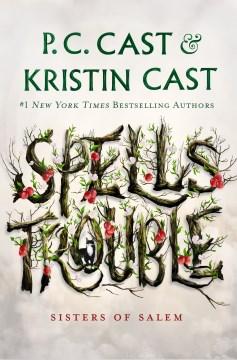 Spells-trouble-/-P.C.-Cast-[and]-Kristin-Cast.