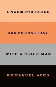 Uncomfortable-conversations-with-a-black-man-/-Emmanuel-Acho.