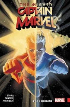 The Mighty Captain Marvel, Vol. 3 : Dark Origins