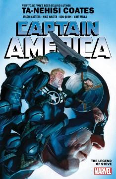Captain-America-:-the-legend-of-Steve-/-Ta-Nehisi-Coates,-writer-;-Jason-Masters-(#13,-#15,-#17-19),-Sean-Izaakse-(#13),-Niko-W