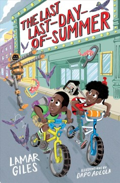 The-last-last-day-of-summer-/-by-Lamar-Giles-;-illustrations-by-Dapo-Adeola.