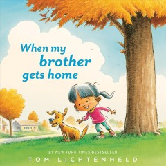 When-my-brother-gets-home-/-Tom-Lichtenheld.