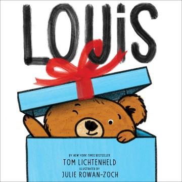 Louis-/-Tom-Lichtenheld-;-illustrated-by-Julie-Rowan-Zoch.