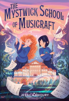 The-Mystwick-School-of-Musicraft-/-by-Jessica-Khoury-;-illustrated-by-Federica-Frenna.