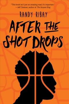 After-the-shot-drops-/-by-Randy-Ribay.