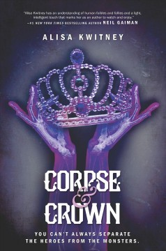 Corpse & Crown by Alisa Kwitney book cover