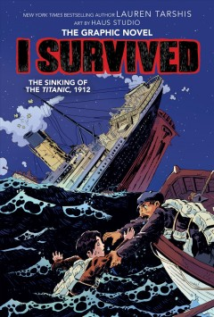 I-survived-the-sinking-of-the-Titanic,-1912-/-adapted-by-Georgia-Ball-with-art-by-Haus-Studio-;-pencils-by-Gervasio-;-inks-by-J
