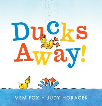 Ducks-away!-/-Mem-Fox-+-Judy-Horacek.