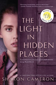 The-light-in-hidden-places-:-a-novel-based-on-the-true-story-of-Stefania-Podgórska-/-Sharon-Cameron.