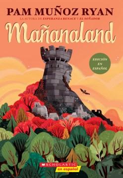 Mañanaland-/-Pam-Muñoz-Ryan-;-translated-by-Alberto-Jiménez-Rioja.