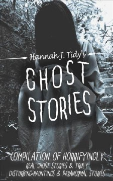 book cover image of Ghost stories : compilation of horrifying REAL ghost stories-truly disturbing-hauntings & paranormal stories