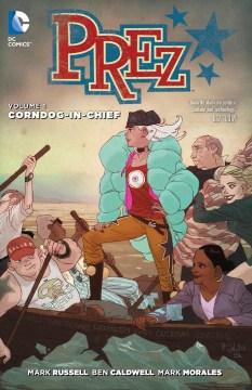 Prez : Corndog-in-chief Volume 1, Corndog-in-chief