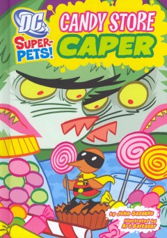Candy-store-caper-/-by-John-Sazaklis-;-illustrated-by-Art-Baltazar.