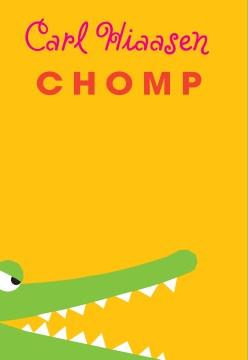 Chomp by Carl Hiaasen book cover.
